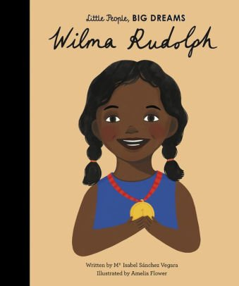 Little People, Big Dreams: Wilma Rudolph - Ma Isabel Sanchez Vegara