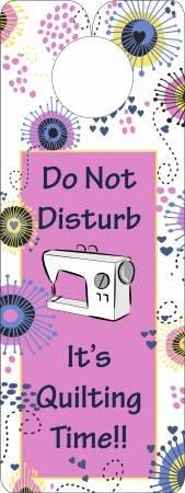 Quilty Door Hanger-Do Not Disturb It's Quilting Time