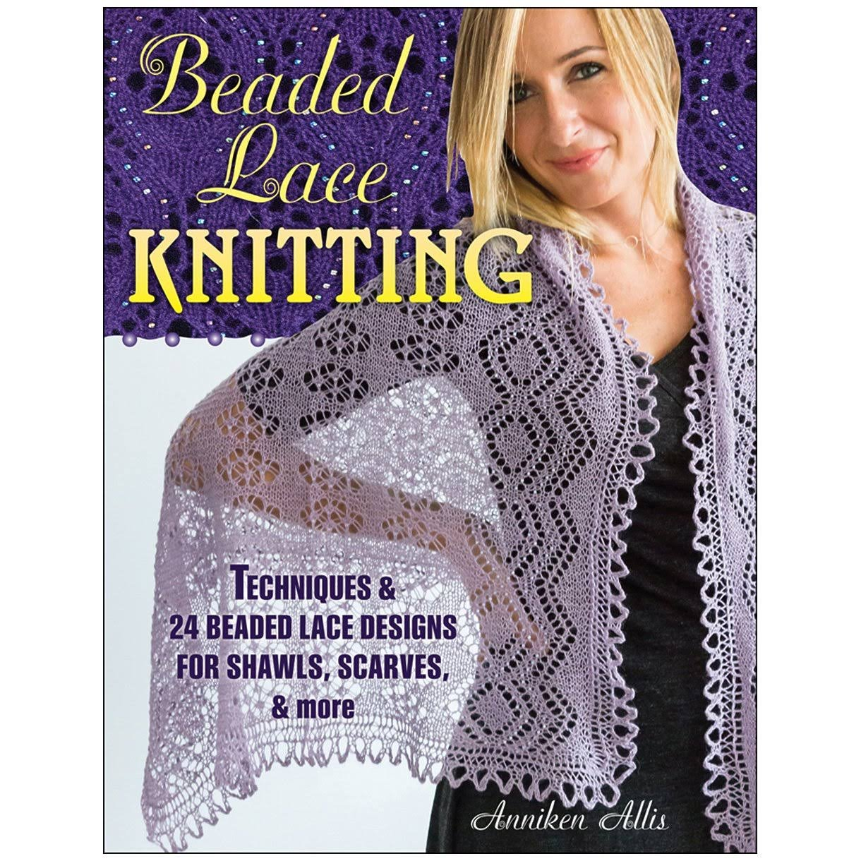 Beaded Lace Knitting: Techniques and 24 Beaded Lace Designs for Shawls, Scarves and More