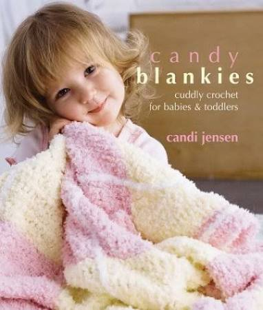 Candy Blankies: Unique Crochet for Babies & Toddlers