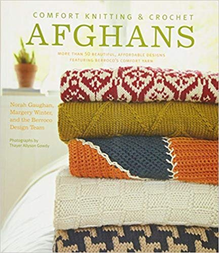 Comfort Knitting & Crochet Afghans: More Than 50 Beautiful, Affordable Designs