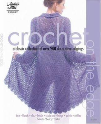 Crochet on the Edge: A Classic Collection of Over 140 Decorative Edgings
