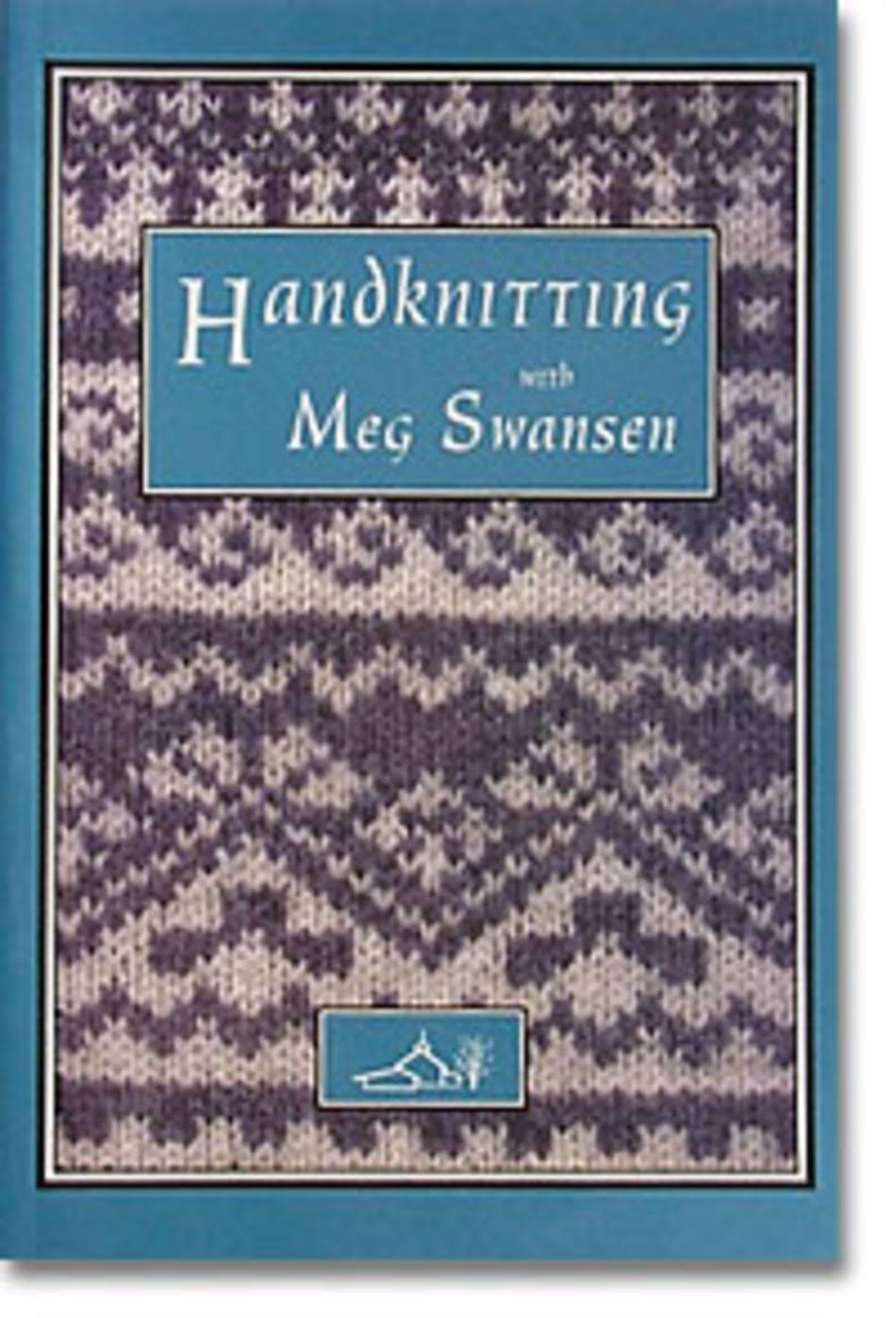 Handknitting with Meg Swansen