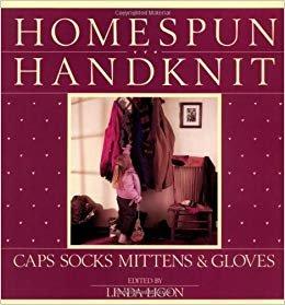 Homespun Handknit: Caps, Socks, Mittens & Gloves