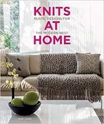 Knits at Home: Rustic Knits for the Modern Nest