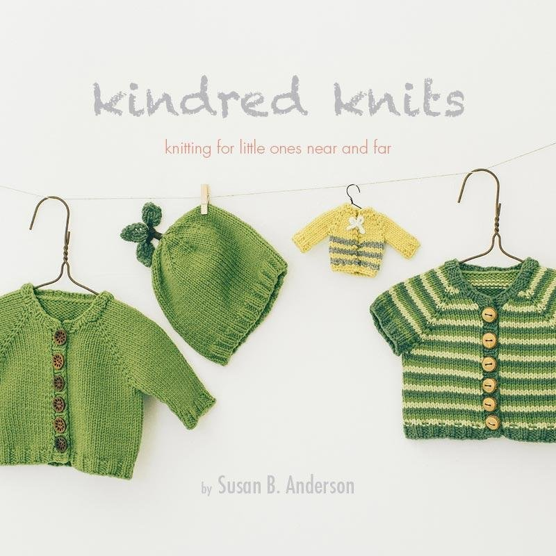 Kindred Knits: Knitting for Little Ones Near and Far
