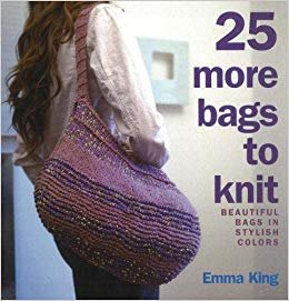 25 More Bags to Knit: Beautiful Bags in Stylish Color