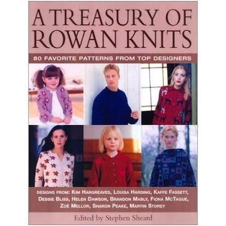 A Treasury of Rowan Knits: 80 Patterns from Favorite Designers