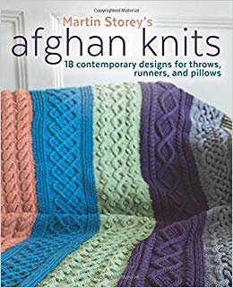 Martin Storey's Afghan Knits: 18 Contemporary Designs for Throws, Runners, and Pillows