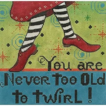 AP2699 YOU'RE NEVER TOO OLD TO TWIRL by Alice Peterson