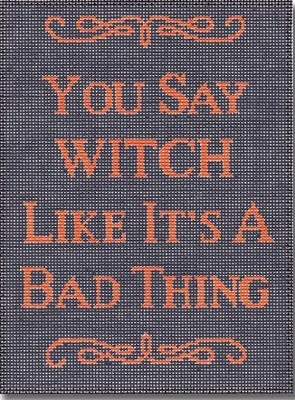 CBKEGSS43 YOU SAY WITCH by Edie & Ginger for CBK Needlepoint