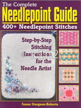 COMPLETE NEEDLEPOINT GUIDE by Susan Sturgeon Roberts-NPGuide