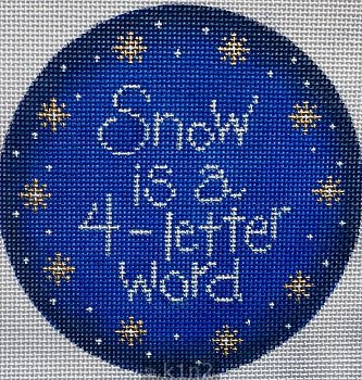 PM40066 SNOW IS A 4-LETTER WORD Ornament by Patti Mann