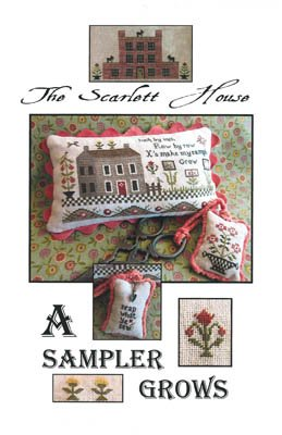 A Sampler Grows ~ Scarlett House