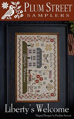 Liberty's Welcome ~ Plum Street Samplers
