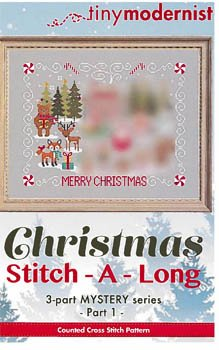 Christmas Stitch A-Long Part 1 ~ Tiny Modernist