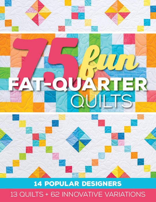 75 Fun Fat Quarter Quilts  CT Pub