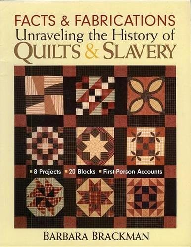 Facts & Fabrications Unraveling the History of Quilts & Slavery