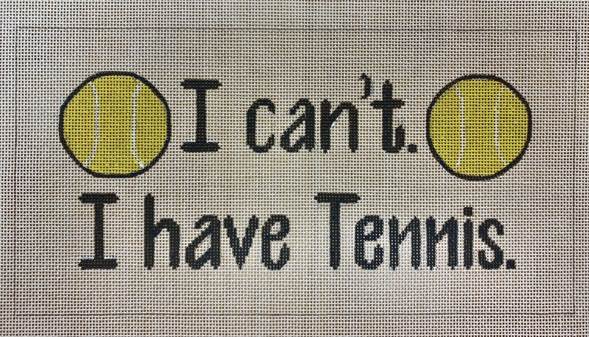 I can't. I have tennis.