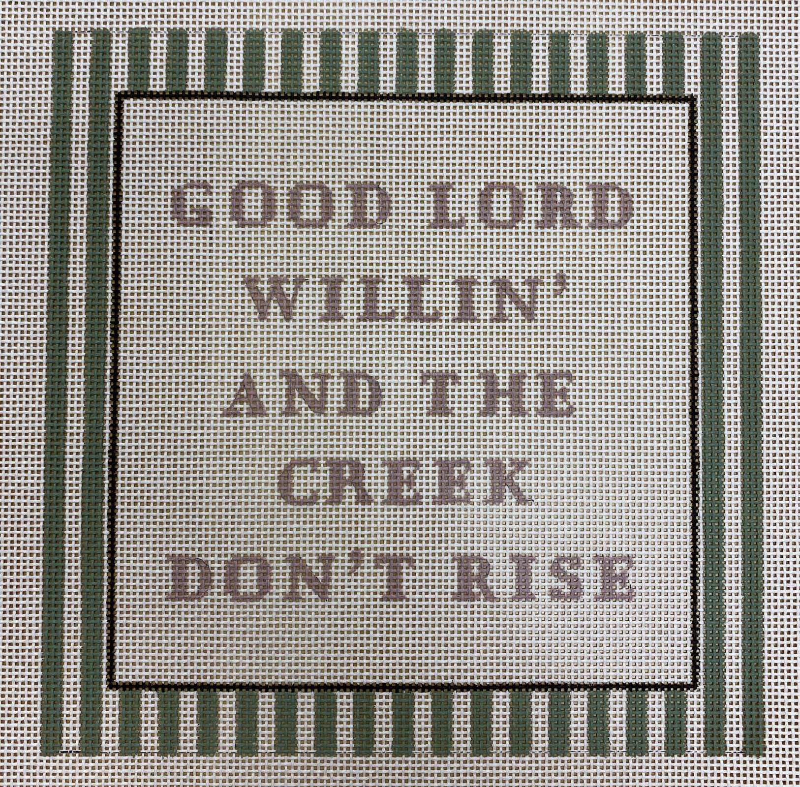 good lord willin' and the creek don't rise