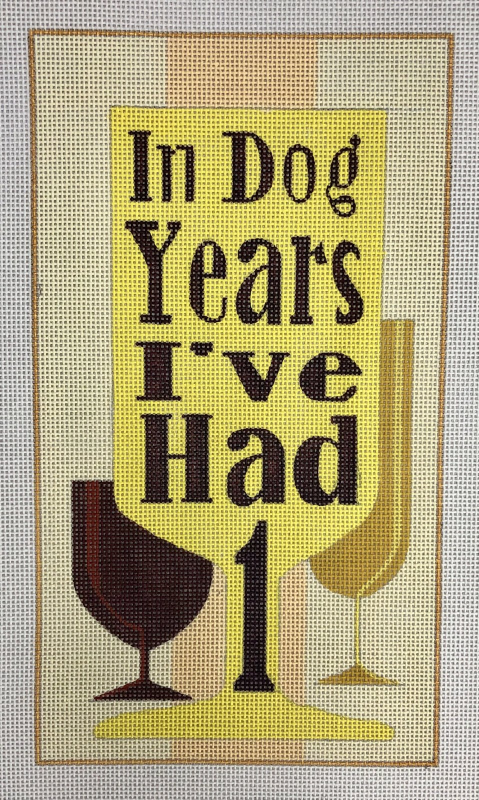 in dog years I've had 1