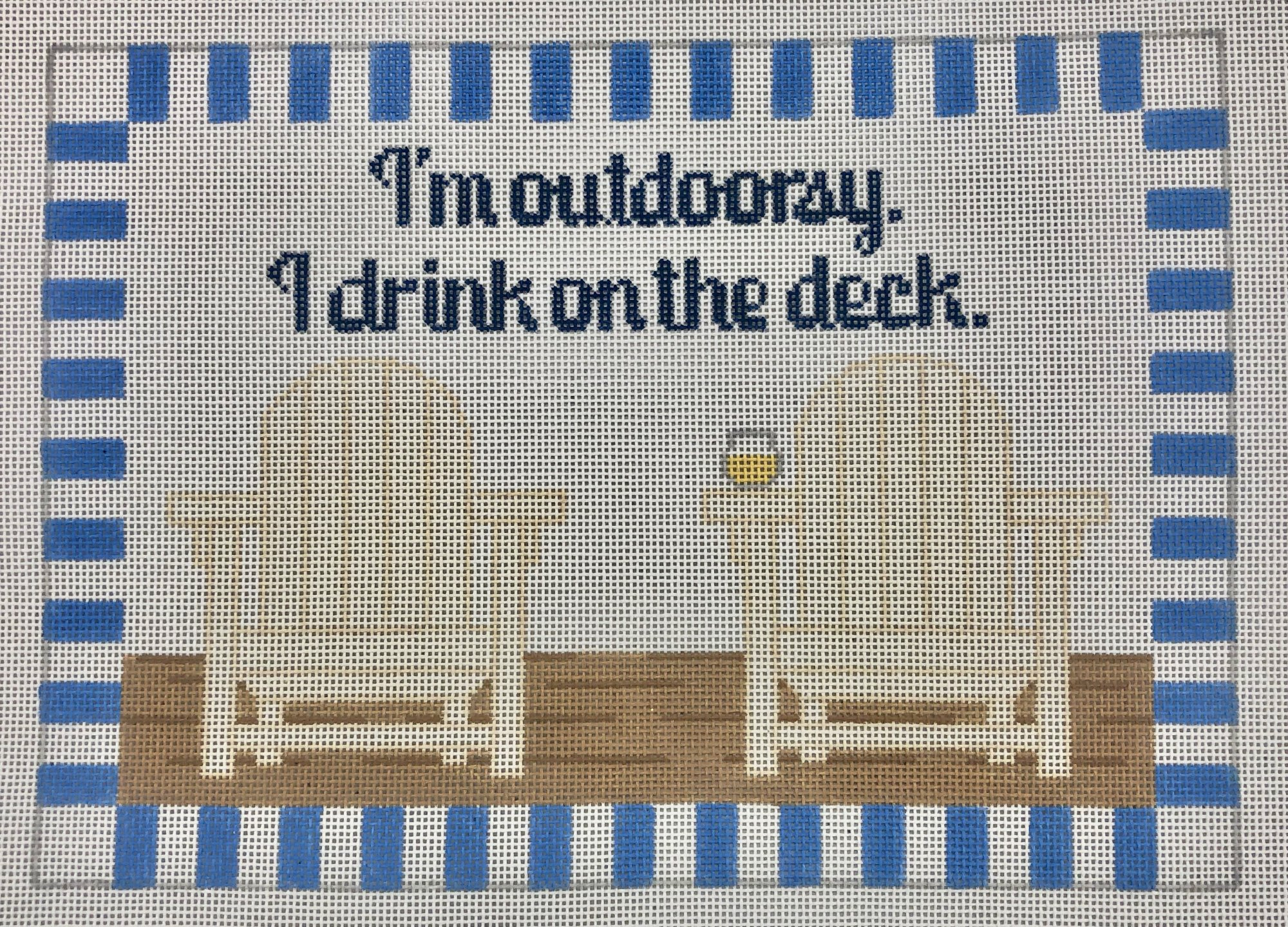 i'm outdoorsy, I drink on the deck