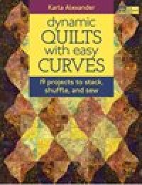 dynamic Quilts with easy Curves by Karla Alexander