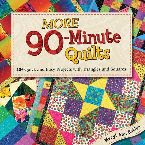 More 90 Minute Quilts