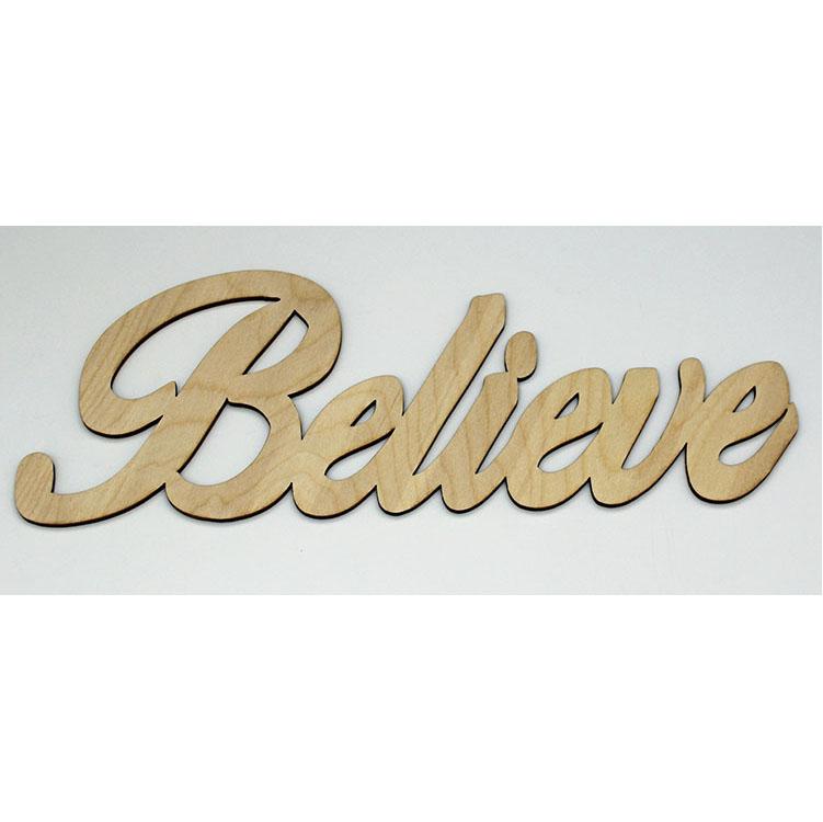 Laser Cut Birch Scripted Wood-  Believe