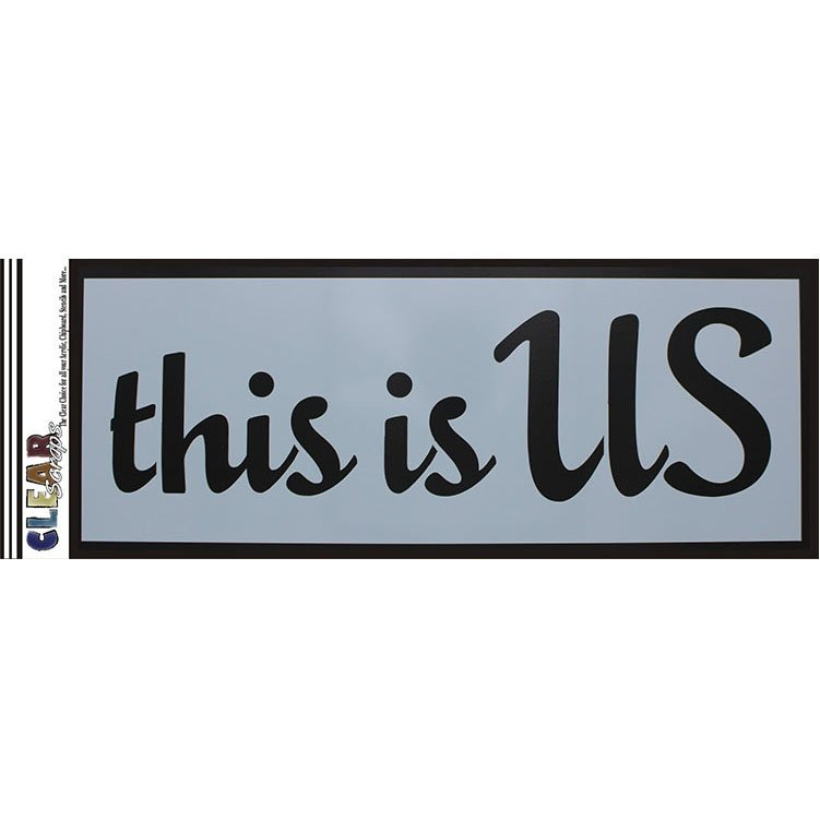 Clear Scraps-Stencil- This is Us- 6x16