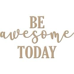 Be Awesome Today Glimmer Hot Foil Plate