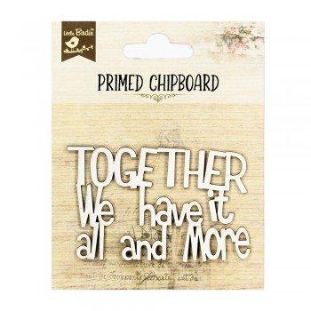 Primed Chipboard- Together we have it All Little Birdie