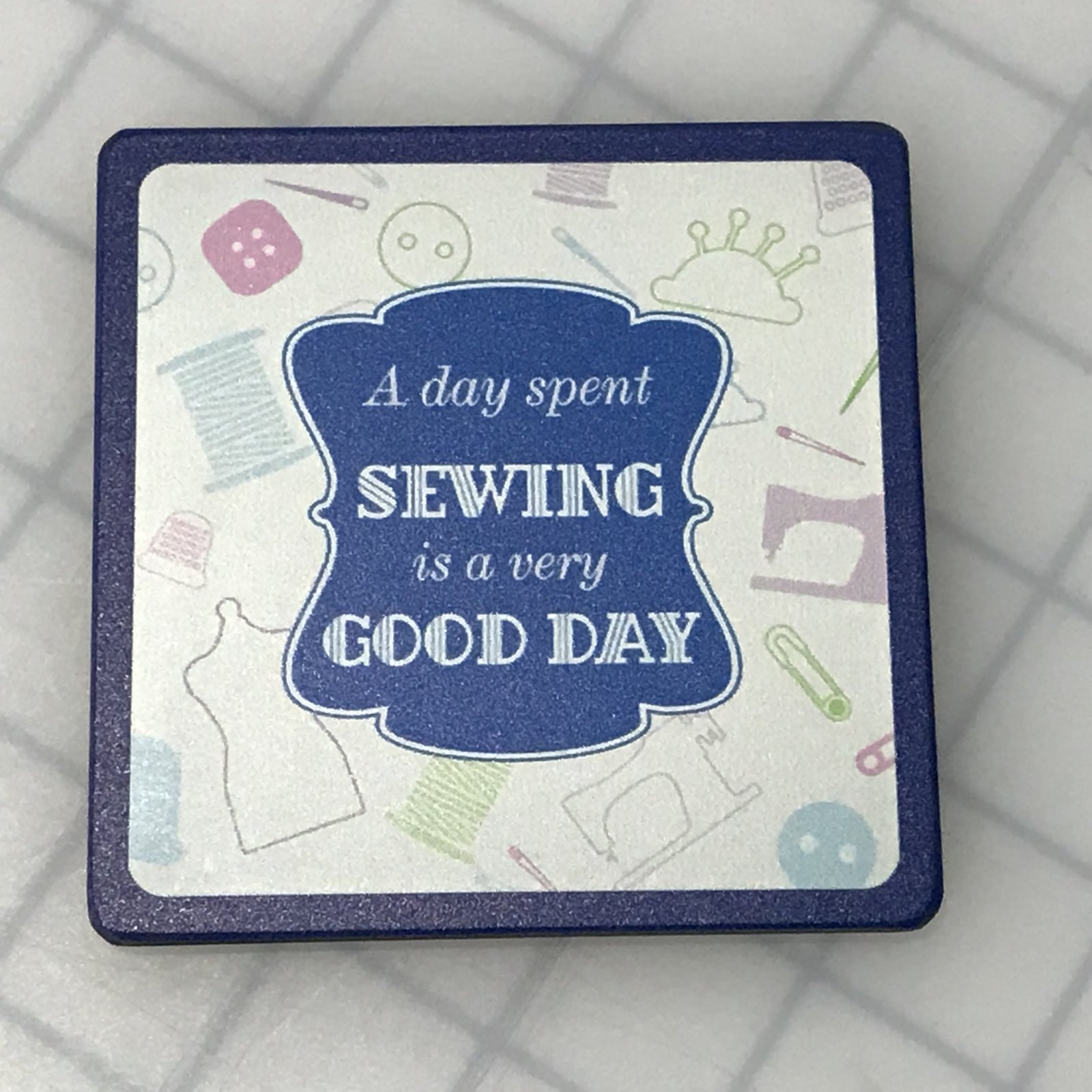 Coaster - Day Sewing is a Good Day!