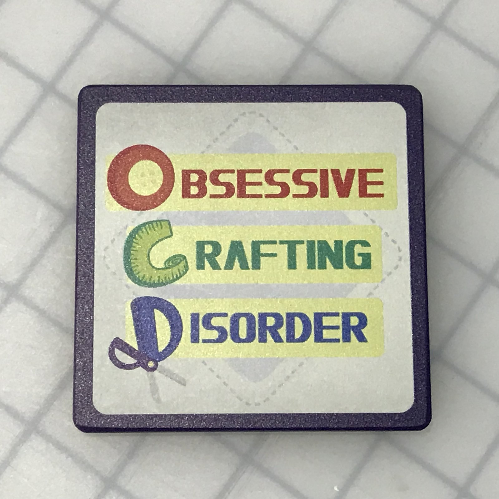 Coaster - Obsessive Crafting Disorder