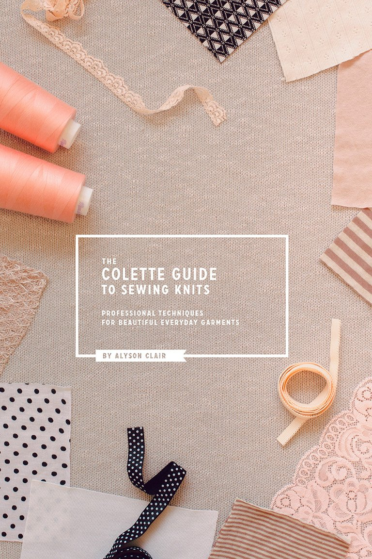 The Colette Guide to Sewing Knits