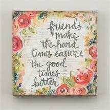 Friends Make Good Times canvas 8x8