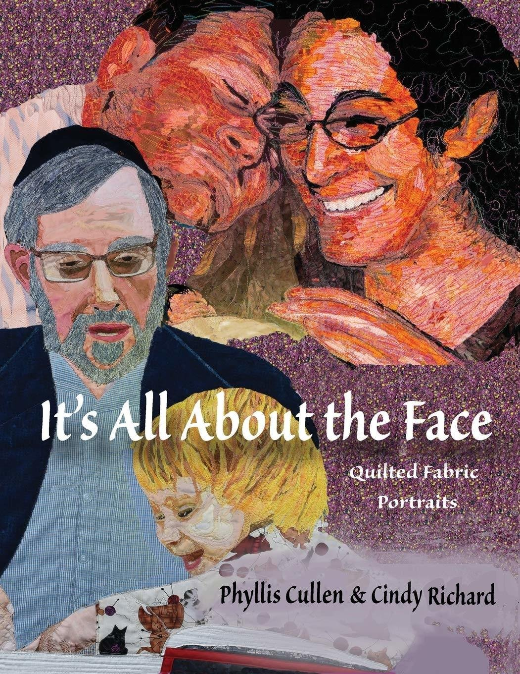 **It's all About the Face - Quilted Fabric Portraits Book
