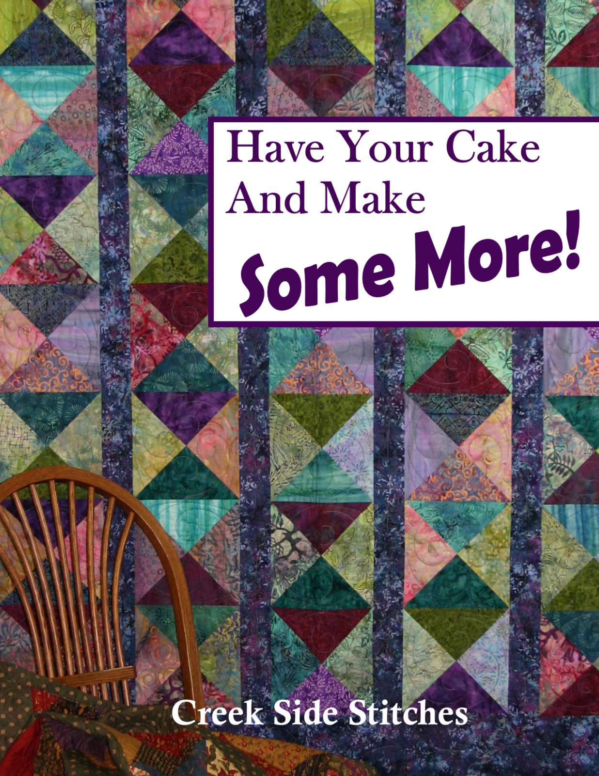 Have Your Cake and Make Some More!