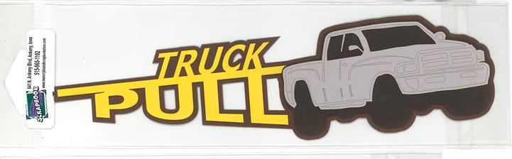 DIECUT-TRUCK PULL