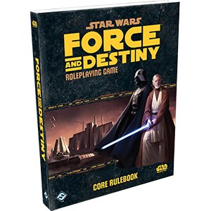 Star Wars RPG: Force and Destiny Core Book