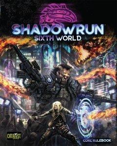 Shadowrun Sixth World: Core Rulebook