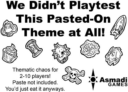 We Didn't Playtest This Pasted On Theme at All