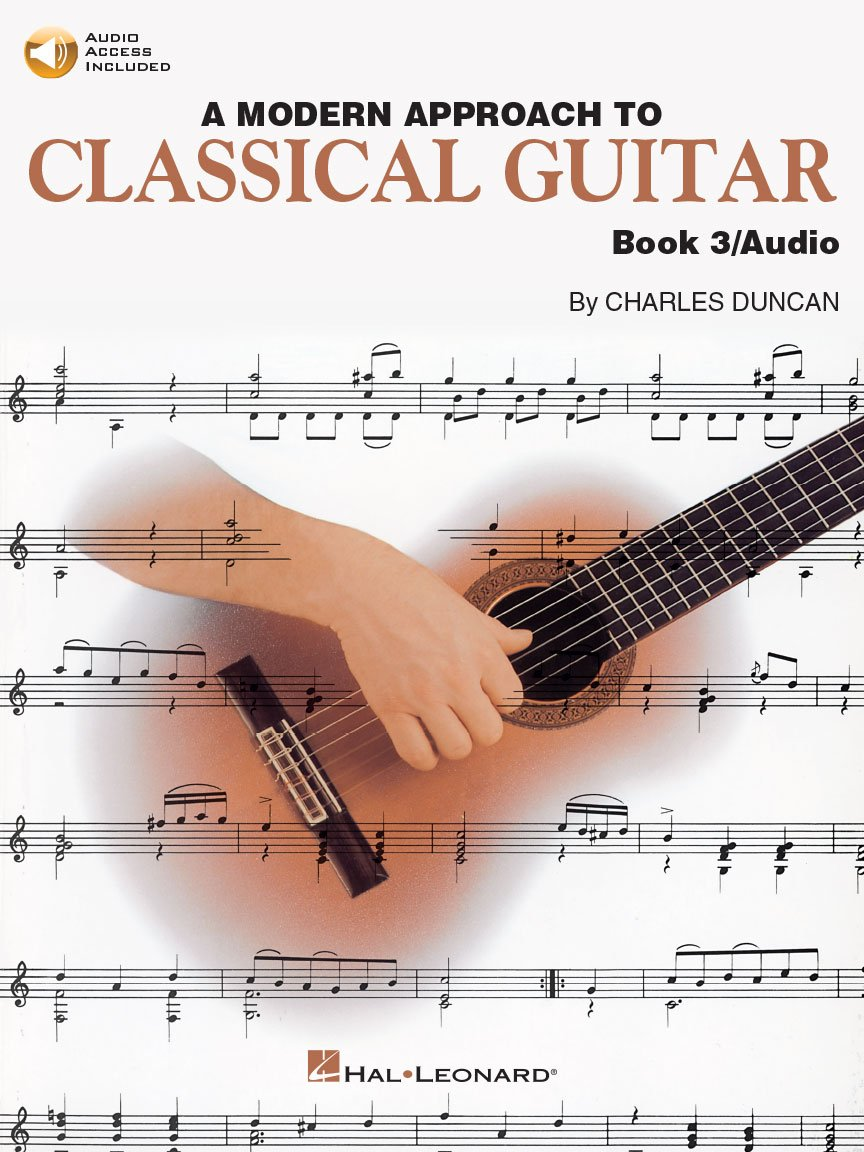 A Modern Approach to Classical Guitar- Book Three with Audio Access