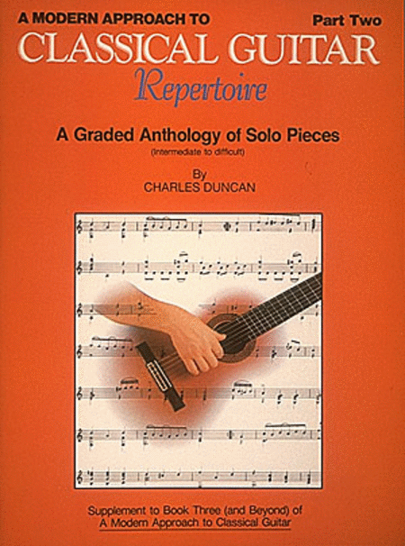 A Modern Approach to Classical Guitar Repertoire- Part Two