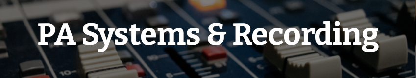 PA Systems and Recording Gear