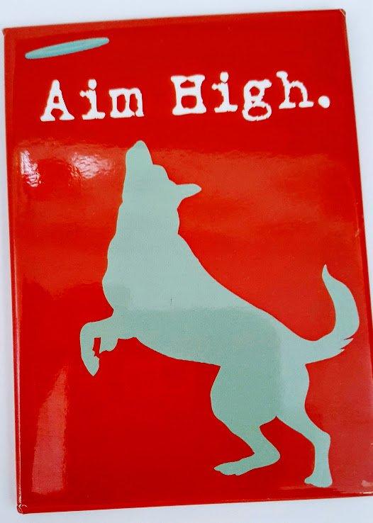 Aim High Dog Magnet