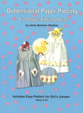 Dimensional Paper Piecing Fun Paper Piecing Ideas Softcover Book