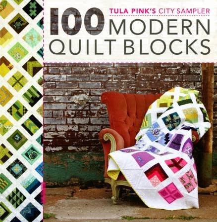 Tula Pink's City Sampler 100 Modern Quilt Blocks * - Softcover