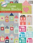Block-Buster Quilts - I Love House Blocks - 14 Quilts from an All-Time Favorite ...