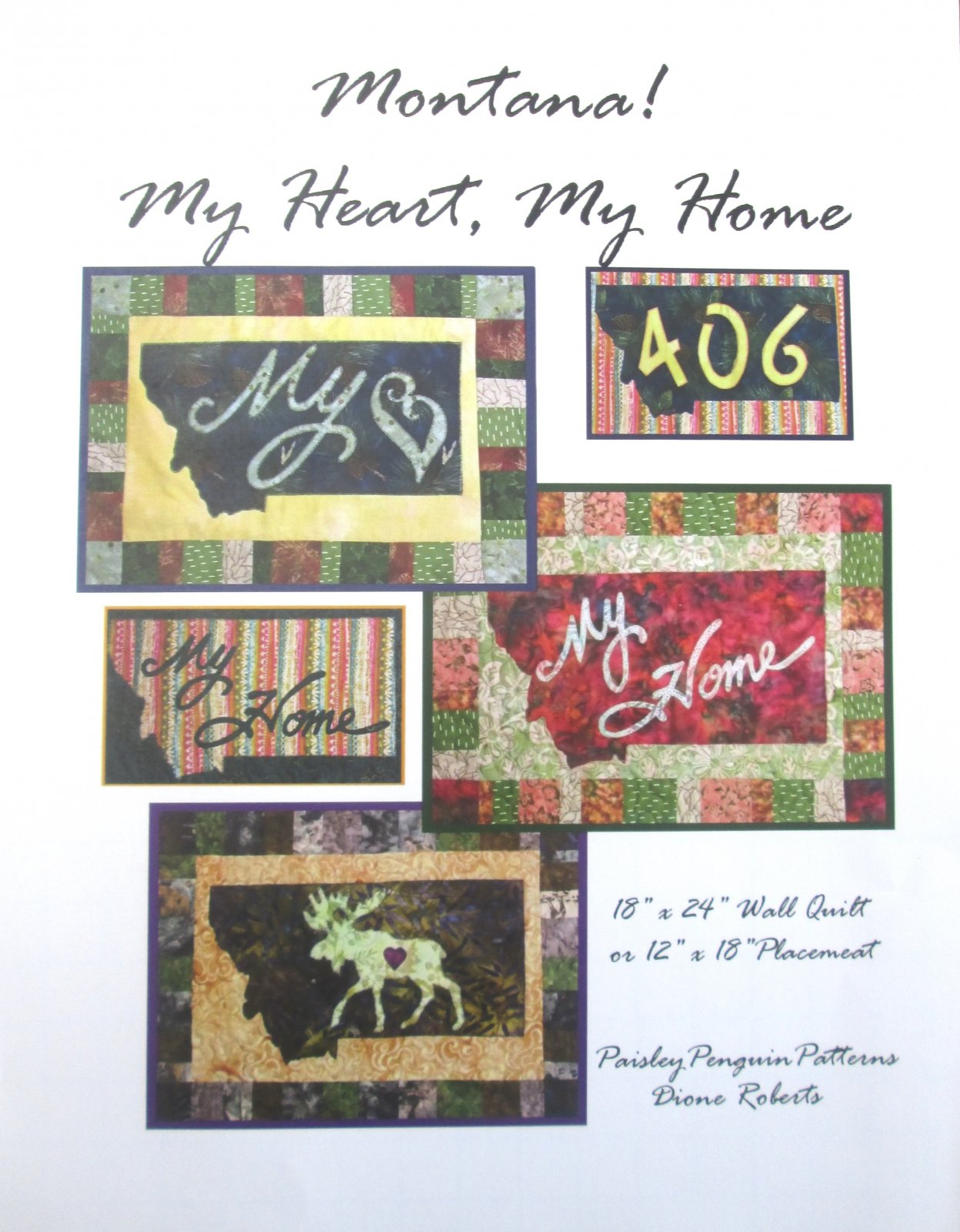 Paisley Penquin Designs Montana! My Heart, My Home Pattern  18 x 24 Wall Quilt or 12 x 18 placemat